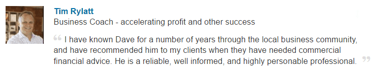 I have known Dave for a number of years through the local business community, and have recommended him to my clients when they have needed commercial financial advice. He is a reliable, well informed, and highly personable professional.