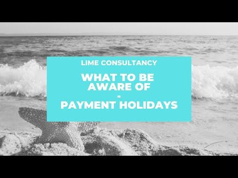 Taking Payment Holidays - What to be aware of (payment holiday mortgage)