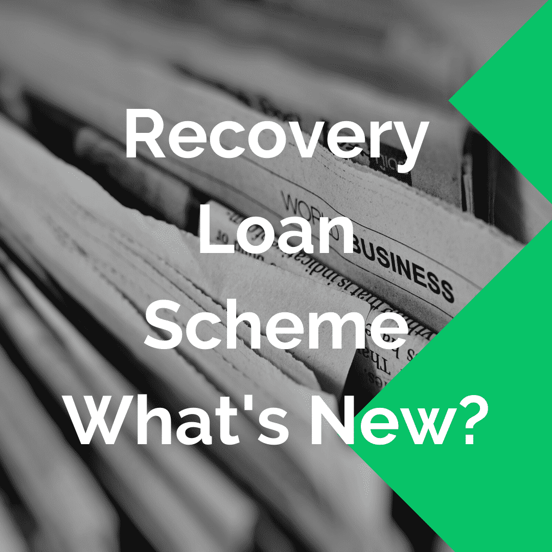 Recovery Loan Scheme - What's New?