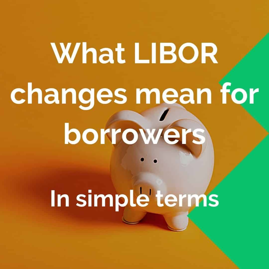 What LIBOR changes mean for borrowers