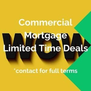 Commercial Mortgage limited time deals